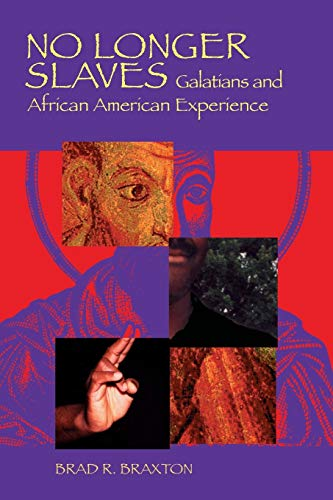 No Longer Slaves: Galatians and African American Experience 9780814659489