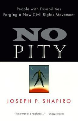 No Pity: People with Disabilities Forging a New Civil Rights Movement 9780812924121