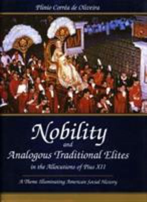 Nobility and Analogous Traditional Elites: A Theme Illuminating American Social History 9780819193100