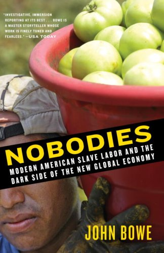 Nobodies: Modern American Slave Labor and the Dark Side of the New Global Economy 9780812971842