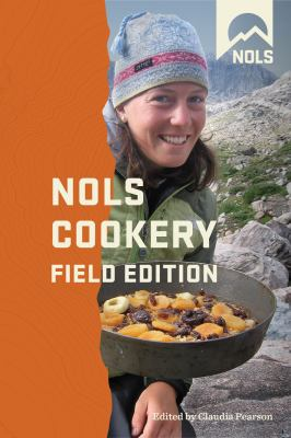NOLS Cookery: Field Edition 9780811706698
