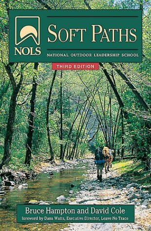 Nols Soft Paths: How to Enjoy the Wilderness Without Harming It, 3rd Edition 9780811726917