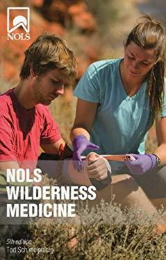 Nols Wilderness Medicine: 5th Edition 9780811711937