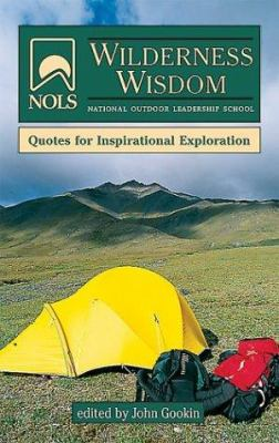 Nols Wilderness Wisdom: Quotes for Inspirational Exploration 9780811726467