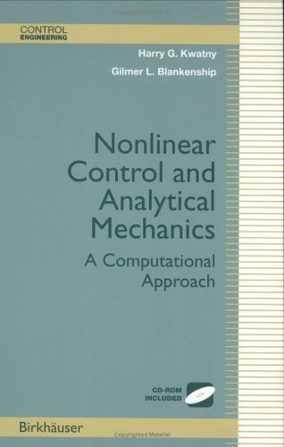 Nonlinear Control and Analytical Mechanics: A Computational Approach [With CDROM] 9780817641474