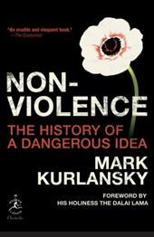 Nonviolence: The History of a Dangerous Idea - Kurlansky, Mark / Dalai Lama