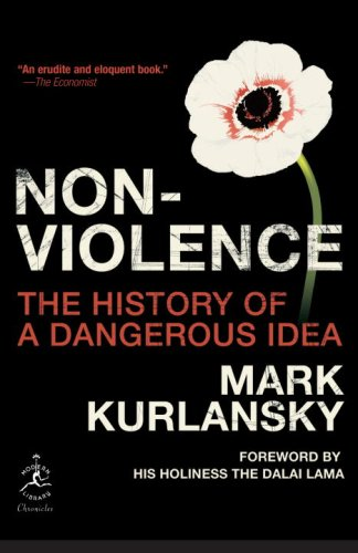 Nonviolence: The History of a Dangerous Idea 9780812974478