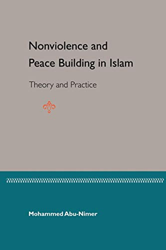 Nonviolence and Peace Building in Islam: Theory and Practice 9780813027418