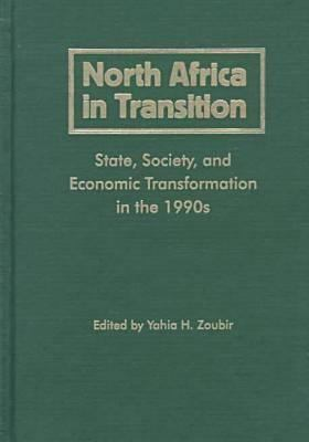 North Africa in Transition: State, Society, and Economic Transformation in the 1990s 9780813016559