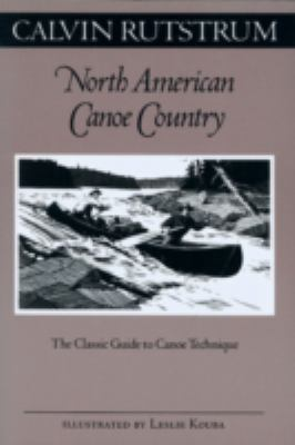 North American Canoe Country: The Classic Guide to Canoe Technique 9780816636600