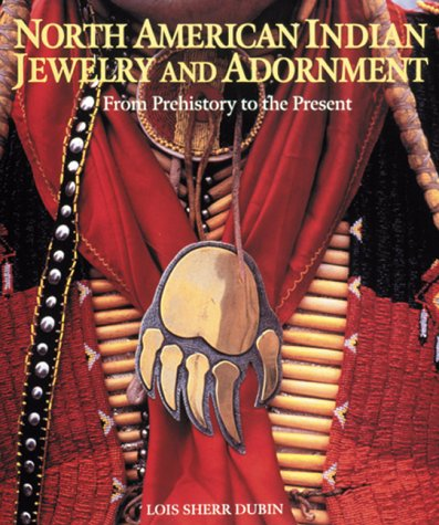North American Indian Jewelry and Adornment: From Prehistory to the Present 9780810936898