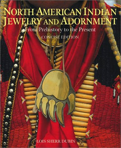 North American Indian Jewelry and Adornment: From Prehistory to the Present 9780810944466