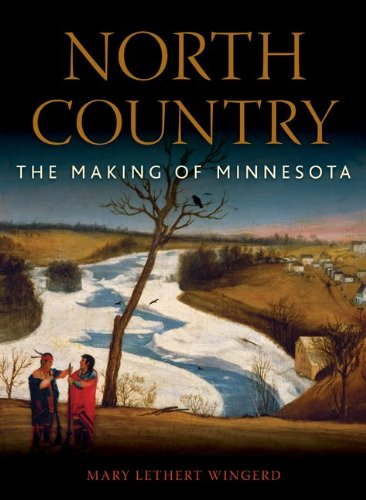 North Country: The Making of Minnesota 9780816648689