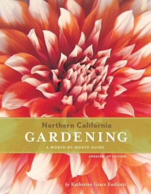 Northern California Gardening: A Month-By-Month Guide 9780811853125