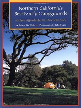Northern California's Best Family Campgrounds: 50 Fun, Affordable, Kid-Friendly Sites 9780811812702