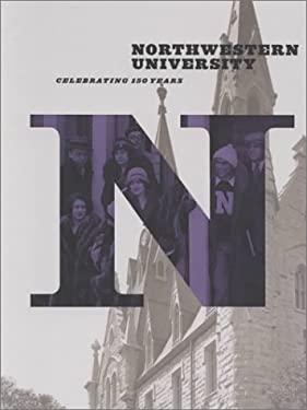 Northwestern University: Celebrating 150 Years 9780810118294
