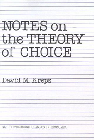 Notes on the Theory of Choice 9780813375533