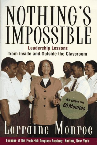 Nothing's Impossible:: Leadership Lessons from Inside and Outside the Classroom 9780812929041