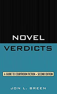 Novel Verdicts: A Guide to Courtroom Fiction 9780810836747