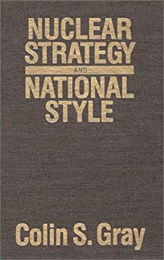 Nuclear Strategy and National Style 9780819153333