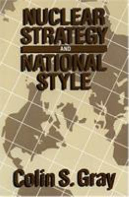 Nuclear Strategy and National Style 9780819153340