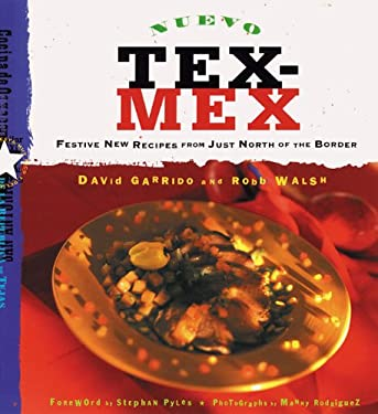 Nuevo Tex-Mex: Festive New Recipes from Just North of the Border 9780811816120