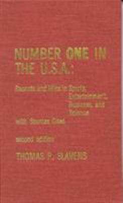Number One in the U.S.A.: Records and Wins in Sports, Entertainment, Business, and Science with Sources Cited 9780810823501