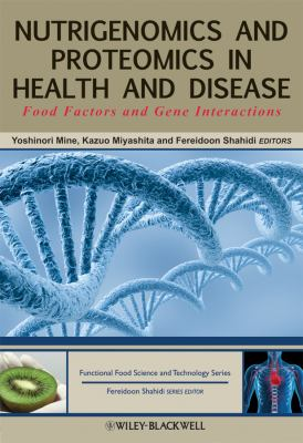 Nutrigenomics and Proteomics in Health and Disease: Food Factors and Gene Interactions 9780813800332