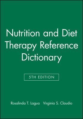 Nutrition and Diet Therapy Reference Dictionary 9780813810027