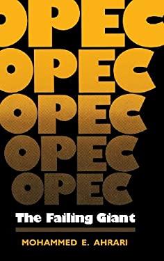 OPEC: The Failing Giant 9780813115528