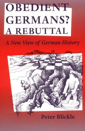 Obedient Germans? a Rebuttal: A New View of German History, Tran. by Thomas a Brady, Jr 9780813918099