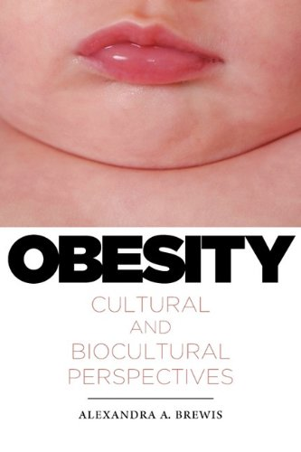 Obesity: Cultural and Biocultural Perspectives 9780813548913