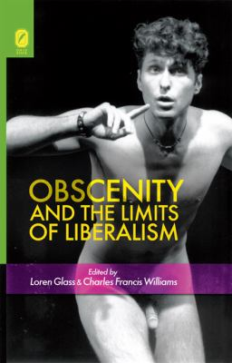 Obscenity and the Limits of Liberalism 9780814211724