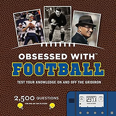 Obsessed with Football: Test Your Knowledge on and Off the Gridiron [With Electronic Game] 9780811868839