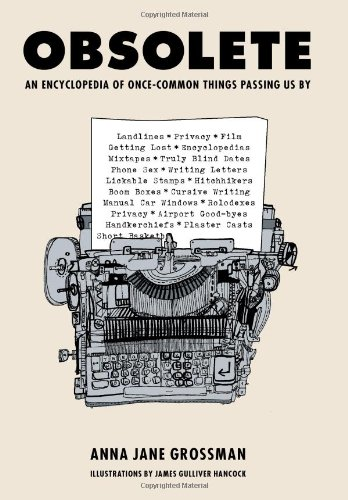 Obsolete: An Encyclopedia of Once-Common Things Passing Us by 9780810978492