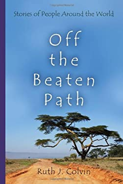 Off the Beaten Path: Stories of People Around the World 9780815609933