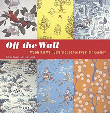 Off the Wall: Wonderful Wall Coverings of the Twentieth Century 9780811835732