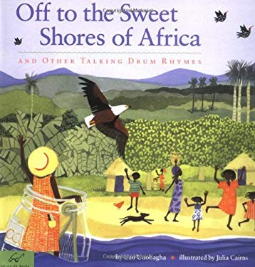 Off to the Sweet Shores of Africa: And Other Talking Drum Rhymes 9780811851015