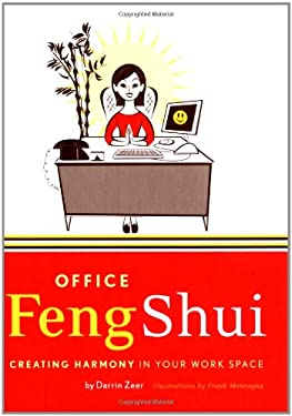 Office Feng Shui: Creating Harmony in Your Work Space 9780811842150