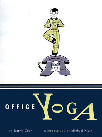 Office Yoga: Simple Stretches for Busy People 9780811826853