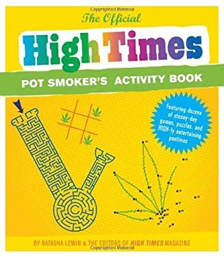 The Official High Times Pot Smoker's Activity Book 9780811862066