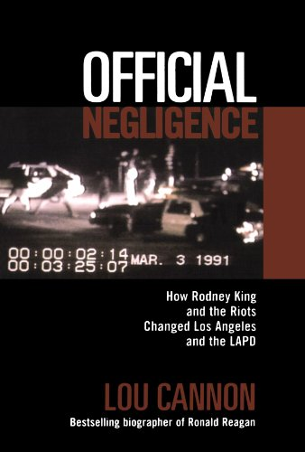 Official Negligence: How Rodney King and the Riots Changed Los Angeles and the LAPD 9780813337258