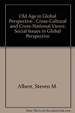 Old Age in Global Perspective: Cross-Cultural and Cross-National Views 9780816173938