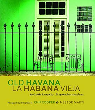 Old Havana/La Habana Vieja: Spirit of the Living City/El Espiritu de La Ciudad Viva 9780817317621