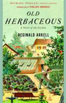 Old Herbaceous: A Novel of the Garden 9780812967388