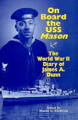 On Board the USS Mason: The World War II Diary of James A. Dunn /
