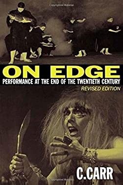On Edge: Performance at the End of the Twentieth Century 9780819568885