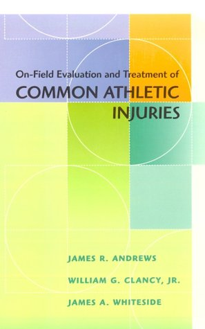 On Field Evaluation and Treatment of Common Athletic Injuries 9780815102182