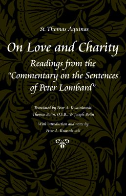 On Love and Charity: Readings from the Commentary on the Sentences of Peter Lombard 9780813215259