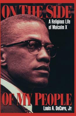 On the Side of My People: A Religious Life of Malcolm X 9780814718643